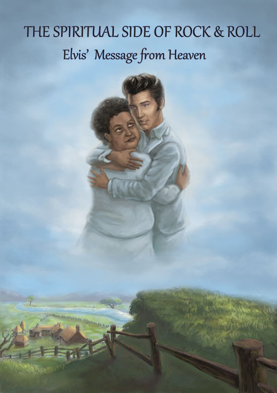 THE SPIRITUAL SIDE OF ROCK & ROLL: Elvis´Message from Heaven (eBook)  Channeled without Editing by Susan Elsa 2010