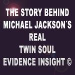 EVIDENCE MICHAEL JACKSON TWIN SOUL FLAME DATA ORIGINALS ©