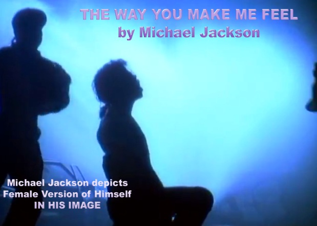 The Way You Make Me Feel: Michael Jackson´s Official Female Twin Song©