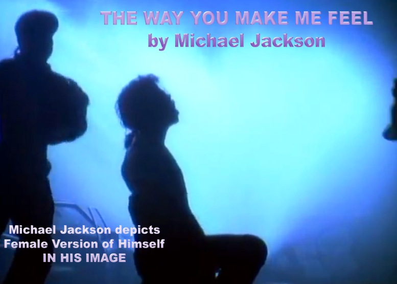 Michael´s Legacy: Michael Jackson depicts in his Song the female Version of Himself - IN HIS IMAGE ©