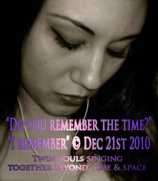 I REMEMBER TWIN SOUL INNER DIALOGUE PAST PRESENT FUTURE © Susan Elsa Michael Jackson 2010