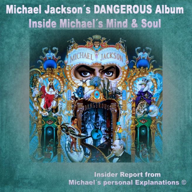 MICHAEL JACKSON DANGEROUS ALBUM EXPLANATIONS IN DEPTH © Insider Information