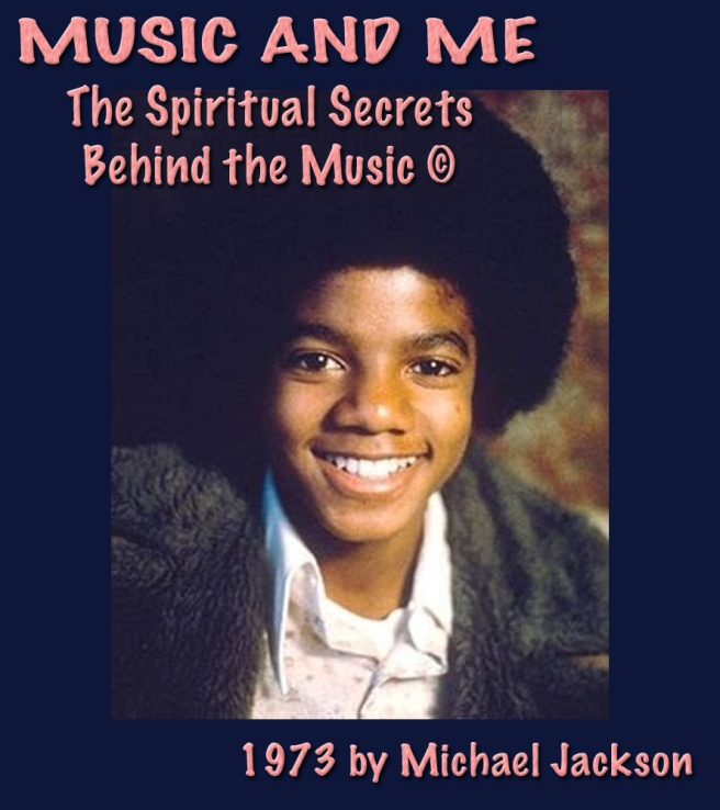 Michael Jackson´s Music and Me: Spiritual Secrets Beyond the Music © Channeling Twin Soul Susan Elsa before her Birth