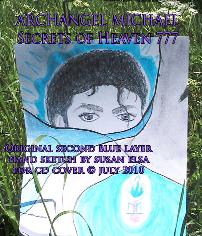 Michael Jackson: Original Hand Sketch Archangel Michael Cover 777 © Susan Elsa Original Copyrighted Information and Releases