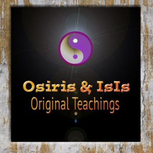 The Original Teachings of Osiris & IsIs return to Modern Time © TWIN EYE