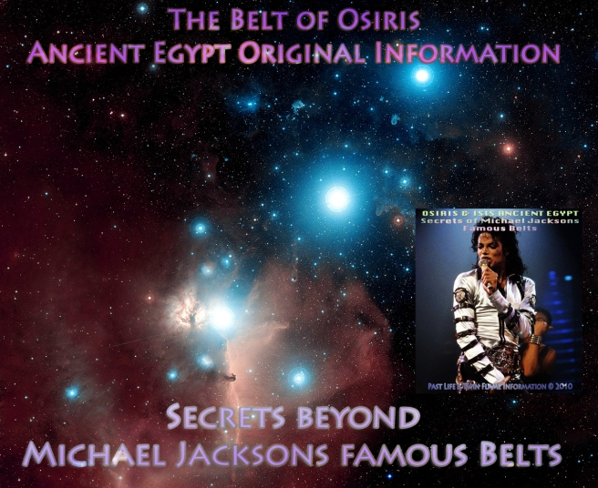 Twin Flame Souls of Ancient Times: Belt of Osiris Michael Jackson Secrets Symbols Famous Belt © Another Part of Me Performance