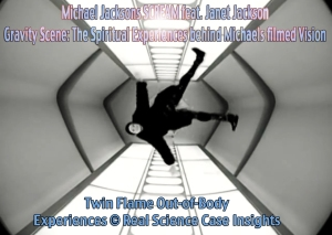 Michael Jackson: Scream Gravity Scene Out of Body Experiences Science Research ©