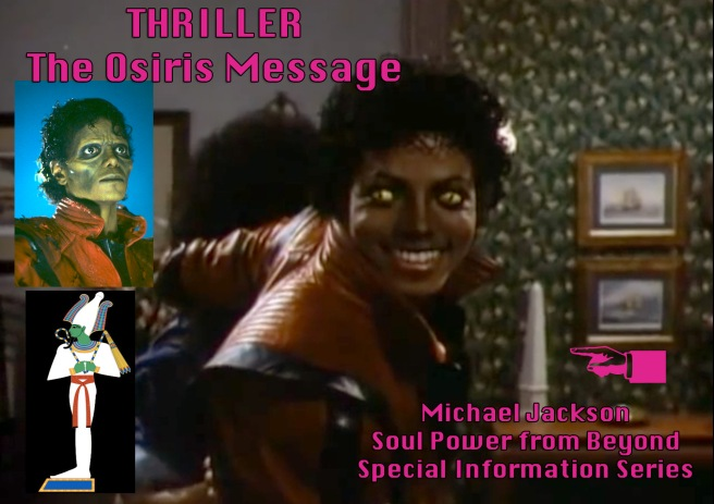 Starlight/Thriller Osiris Michael Jackson Soul Power: Special Series for Halloween © Susan Elsa Twin Soul Personal Information