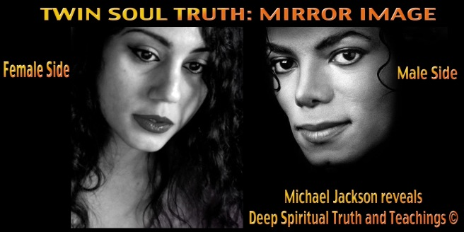 THE TRUE TWIN SOUL: MIRROR IMAGE © Female & Male Counterpart Information by Michael Jackson Directly
