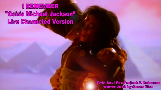 Special Osiris Michael Jackson Song Version Live: Remember the Time - I Remember Tribute Twin Flame Soul Project 2010 Story Susan Elsa