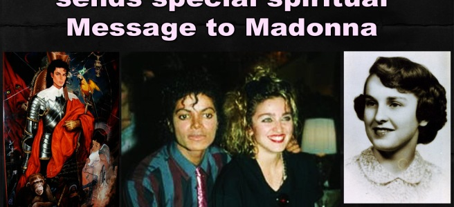 Michael Jackson sends special spiritual Message to Madonna: Mother asked Archangel to offer Healing Opportunity © Twin Flame Soul Work
