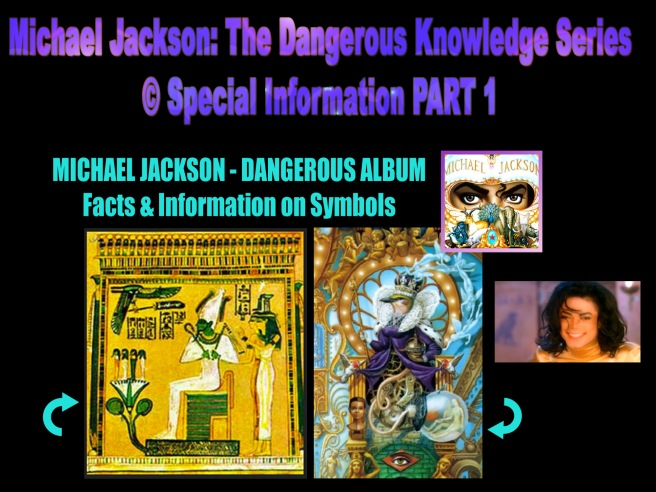 Michael Jackson: The Dangerous Knowledge Series © Special Information PART 1