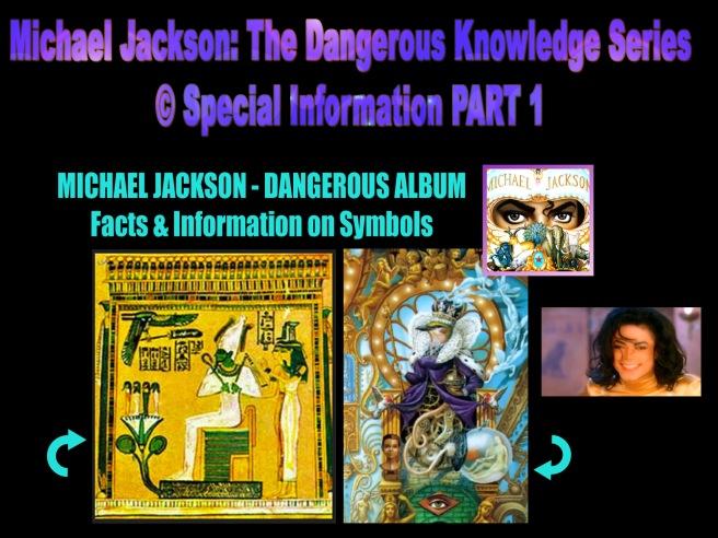 Michael Jackson: The Dangerous Knowledge Series © Special Information PART 1