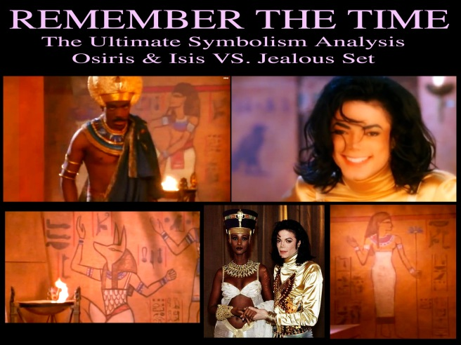 Michael Jackson About the ancient famous first Twin Flame Couple and Jealousy: Remember the Time Osiris and Isis VS Set