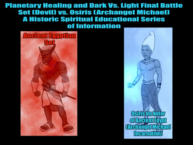 Archangel Michael Reports Direct on the Devil and his Tricks: Set vs Osiris Special Historic Information Series Twin Flames Powers Rising © PART 1