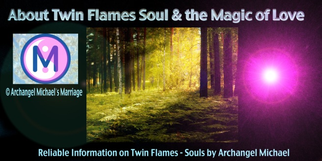 Twin Flame Magic Archangel Michaels Marriage Teaching Schools Project © 2010-2014