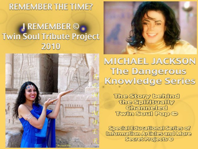 Michael Jackson DANGEROUS KNOWLEDGE Series: Official Twin Soul Project 2010 - Our Past Life in Ancient Egypt- I REMEMBER ©