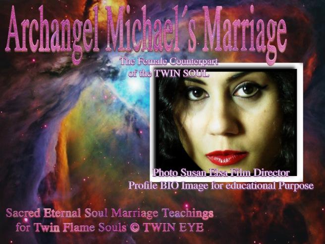 Archangel Michaels Marriage : Twin Eye Mystery Schools Female Counterpart Twin Flame Soul Susan Elsa ©