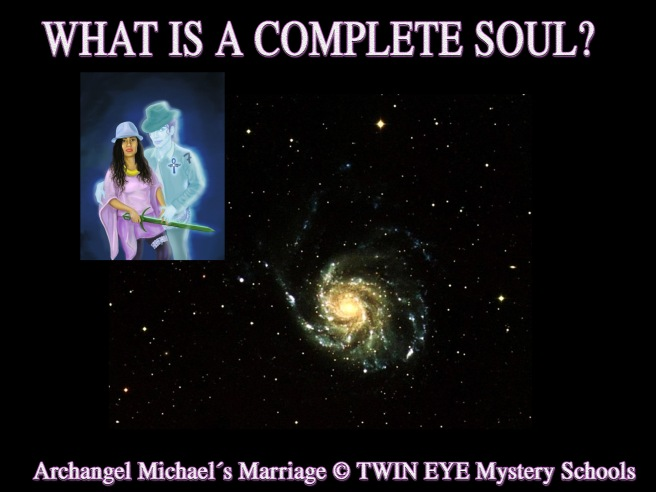 Archangel Michaels Marriage : Twin Eye Mystery Schools Project and Pre Teachings Articles Official © INTRODUCTION- Complete Soul Info