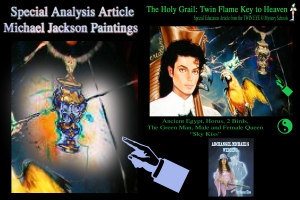 Special Analysis Article Michael Jackson Paintings Holy Twin Flame Key Grail © Twin Soul Susan Elsa Official