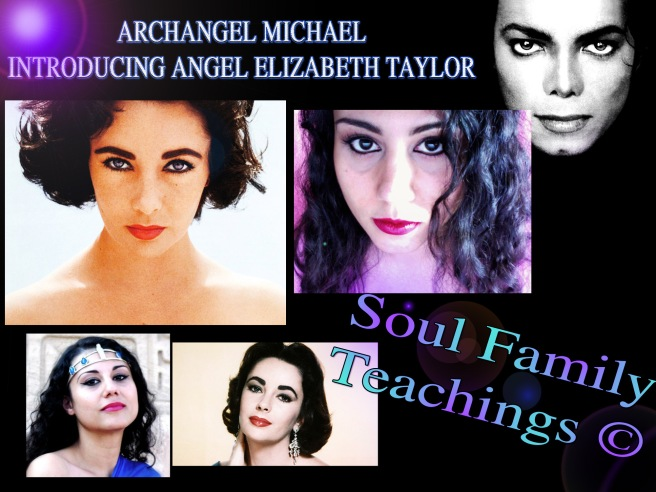 Archangel Michael introducing Angel Elizabeth Taylor Soul Family Teachings