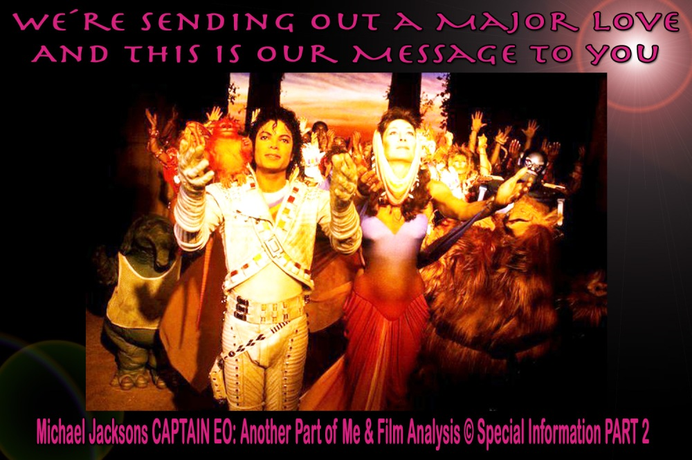 Michael Jackson: Another Part of Me / We Are Here to Change the World © Important World Peace Message CAPTAIN EO/ ARCHANGEL MICHAEL 777