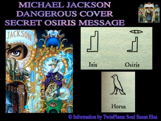 Michael Jackson Dangerous Cover Secret Osiris Message © Information by TwinFlame Soul Susan Elsa