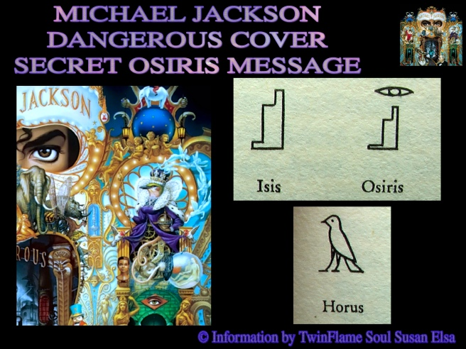 Secret Osiris Message- Michael Jackson Dangerous Album Cover Information © Michael Jackson TwinFlame Soul Official