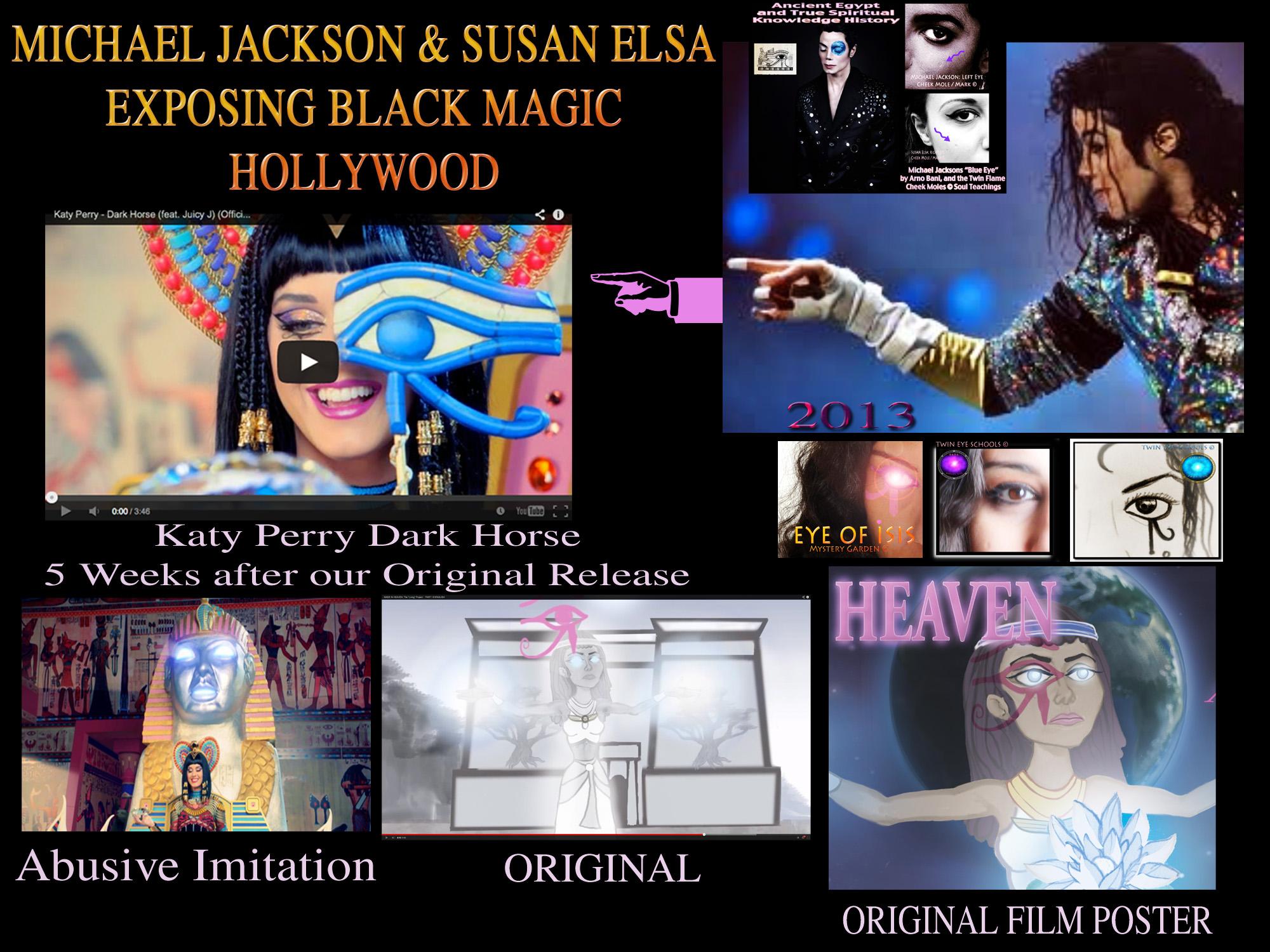 Michael Jackson Susan Elsa exposing Black Magic Hollywood Katy Perry Dark Horse Abusive Copyright and Film Rights Infringement