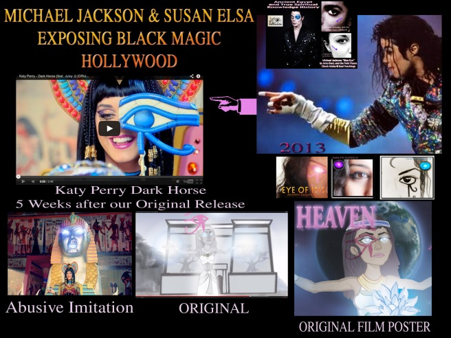 Michael Jackson Susan Elsa exposing Black Magic Hollywood Katy Perry Dark Horse Abusive Copyright and Film Rights Infringement