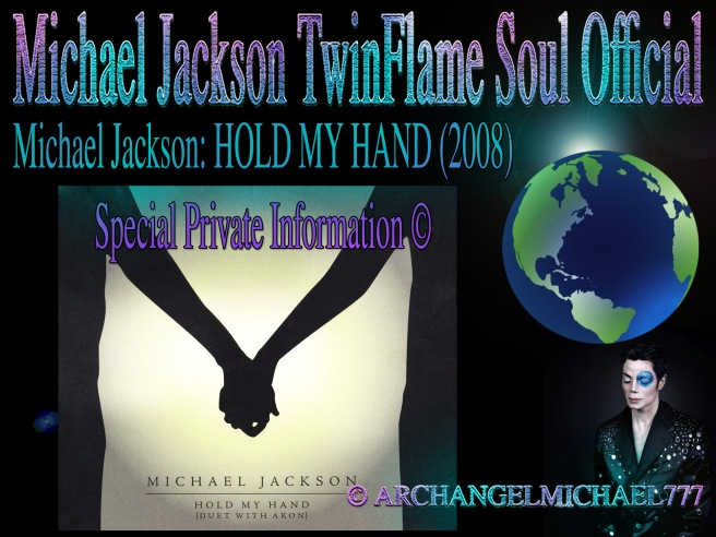 """About """"HOLD MY HAND"""" by Michael Jackson: Some Unknown Information and Questions © Michael Jackson TwinFlame Soul Official"""