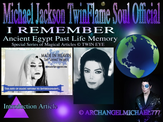 I REMEMBER: Past Life Memory Series Magical Articles - Introduction © Michael Jackson TwinFlame Soul Official
