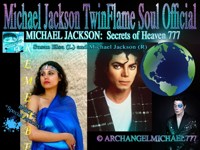 MICHAEL JACKSON: Secrets of Heaven 777 © Official TwinFlame Soul Metamorphosis Information- PART 2 *Special Articles*