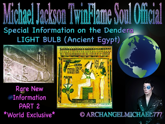 Dendera Light Bulb Meaning Article World Exclusive New Rare Information PART 2 © Michael Jackson TwinFlame Soul Official