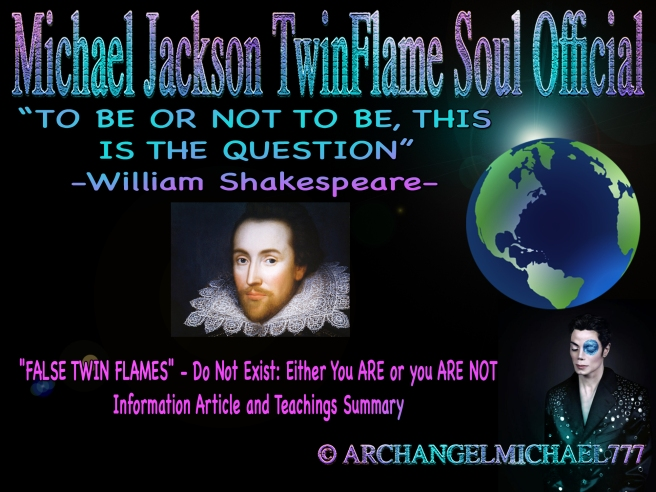 """""""FALSE TWIN FLAMES"""" - Do Not Exist- Either You ARE or you ARE NOT © Article Information and Teachings Summary Michael Jackson Twin Flame Soul Mate Family and More"""