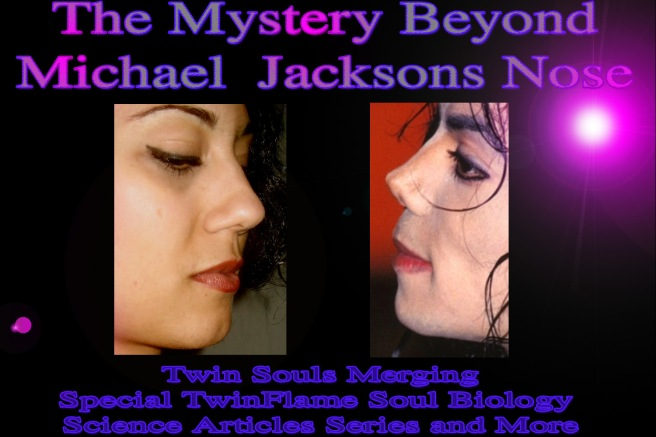 Mystery Beyond Michael Jacksons Nose- Twin Souls Merging Metamorphosis Information Official © Michael Jackson TwinFlame Soul Official
