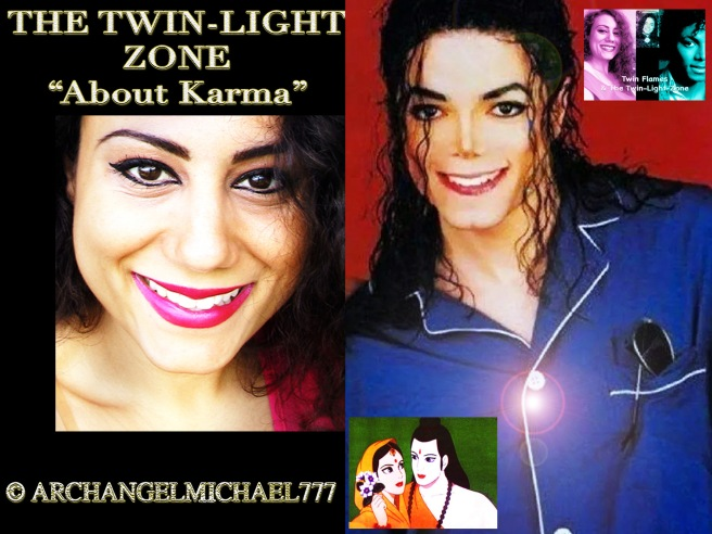 The Twin-Light Zone: About Karma... © Michael Jackson TwinFlame Soul Official