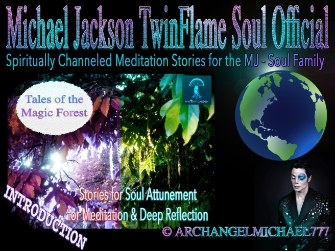 Michael Jacksons Magic: Spiritually Channeled Meditation Stories for MJ Fans- Soul Family © Michael Jackson TwinFlame Soul Official