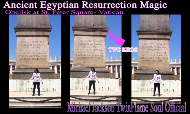 Ancient Egypt Resurrection Magic St Peter Square Obelisk- Two Birds Manifestation Signs as Susan Elsa focuses her Mind Magic with Michael © Michael Jackson TwinFlame Soul Official