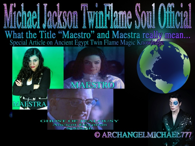 Michael Jacksons Ghosts Message: Maestro & Maestra - What the Title Really Means - Ancient Egypt Twin Flame Magic Knowledge © Michael Jackson TwinFlame Soul Official