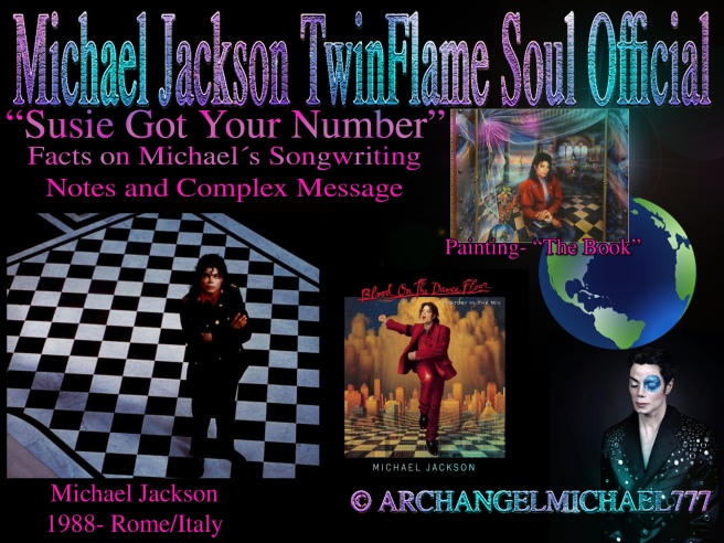 """Michael Jackson: """"Susie Got Your Number""""- Song Facts and Reflections Songwriting Notes Article In Depth © Michael Jackson TwinFlame Soul Official"""