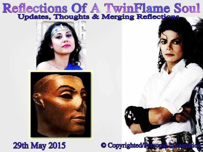 Michael Jackson - Reflections of a TwinFlame Soul 29 May 2015 - NEWS & UPDATES ARTICLE © Michael Jackson TwinFlame Soul Official