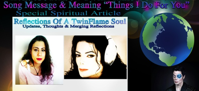 Michael Jackson: Things I do for you (Song Meaning & Spiritual Message 13th – 14th May 2015) © Michael Jackson TwinFlame Soul Official