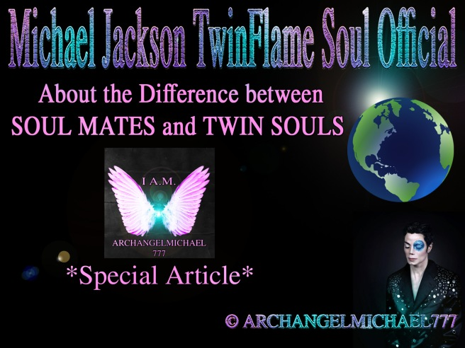 About the Difference between SOUL MATES and TWIN SOULS © Michael Jackson TwinFlame Soul Official