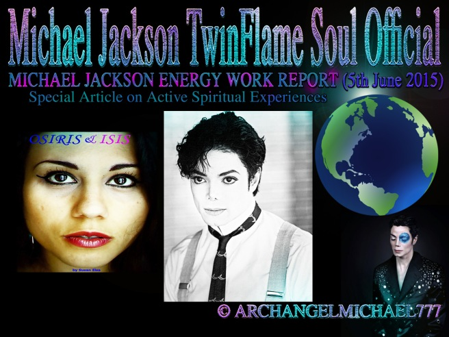 Michael Jackson Energy Work Report June 5th 2015 - Article - © Michael Jackson TwinFlame Soul Official