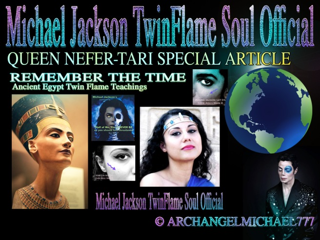 Michael Jackson- Queen Nefertari Special Article on Ancient Egypt Twin Flame Teachings and Biology of Twin Souls © Michael Jackson TwinFlame Soul Official