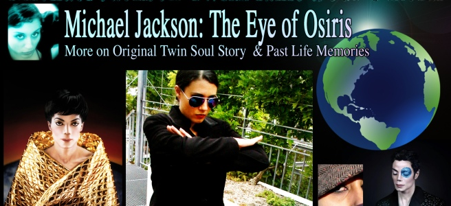 Michael Jackson- The Eye of Osiris - Confirming dated Evidence on Original Twin Soul Story & Past Life Memories © Michael Jackson TwinFlame Soul Official