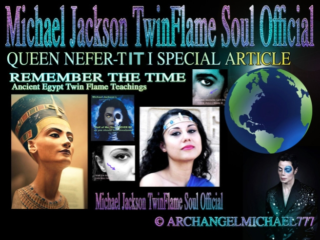 Michael Jackson- Queen Nefertiti Special Article on Ancient Egypt Twin Flame Teachings and Biology of Twin Souls © Michael Jackson TwinFlame Soul Official