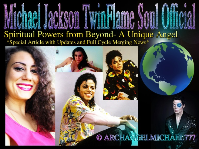 Michael Jackson - Spiritual Powers from Beyond- A Unique Angel *Article Special Updates and More Full Cycle Merging News* © TwinFlame Soul Official