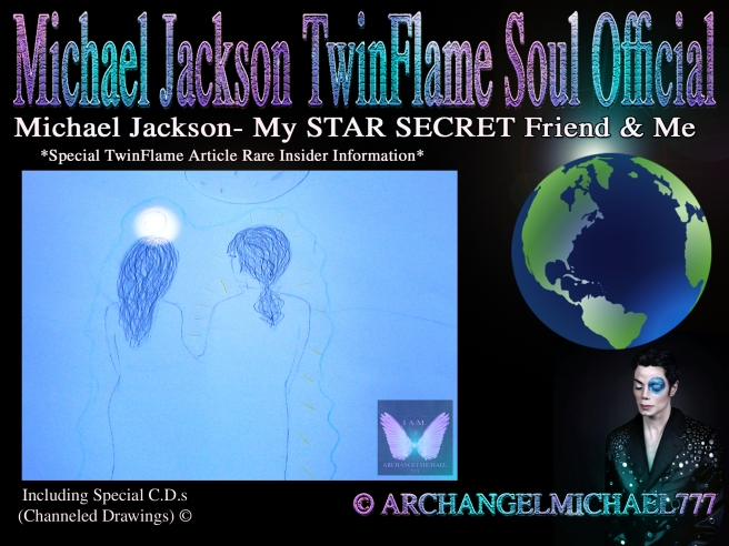 Michael Jackson- My STAR SECRET Friend & Me *Special TwinFlame Article Rare Insider Information* © Michael Jackson TwinFlame Soul Official